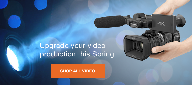 Upgrade your video production this Spring!