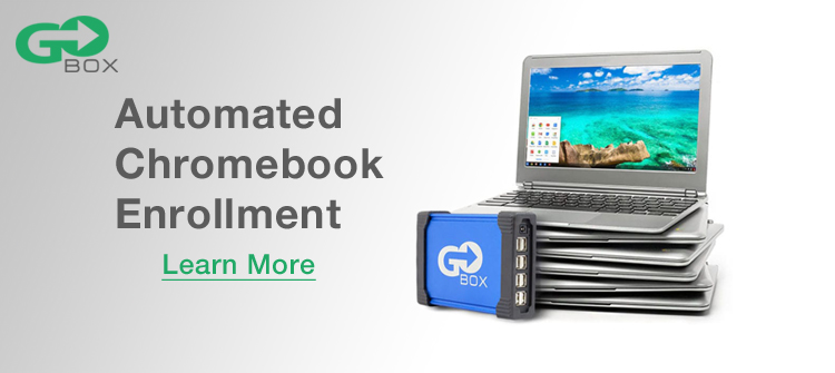 Go-Box Chromebook Deployment Solution